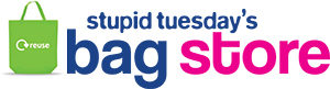 Stupid Tuesday's Bag Store